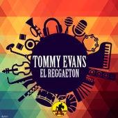 El Reggaeton de Tommy Evans
