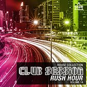 Club Session Rush Hour, Vol. 14 (House Collection) by Various Artists