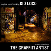 The Graffiti Artist: Original Soundtrack by Kid Loco - A Film By James Bolton de Kid Loco
