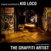 The Graffiti Artist: Original Soundtrack by Kid Loco - A Film By James Bolton von Kid Loco