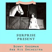 Surprise Present by Benny Goodman