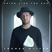 Shine Like the Sun by Thomas Oliver
