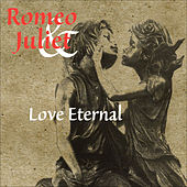 Romeo and Juliet - Love Eternal by Various Artists