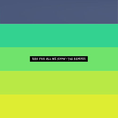 For All We Know - The Remixes - EP by Nao