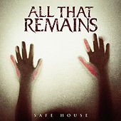 Safe House by All That Remains