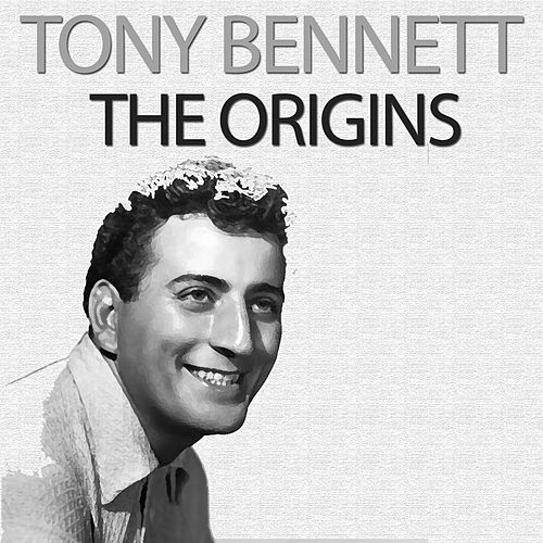 The Origins de Tony Bennett