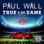 True 2 da Game: Chopstick, Vol. 1 (Slowed & Chopped) de Paul Wall