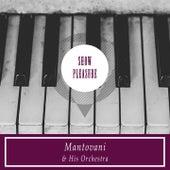 Show Pleasure von Mantovani & His Orchestra