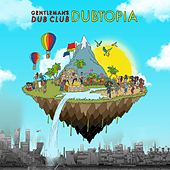 Dubtopia by Gentleman's Dub Club