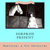 Surprise Present von Mantovani & His Orchestra