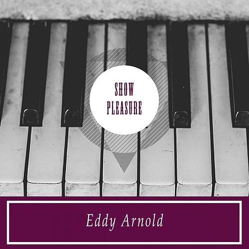 Show Pleasure by Eddy Arnold