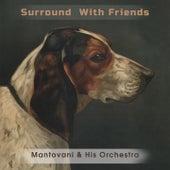 Surround With Friends von Mantovani & His Orchestra