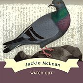 Watch Out by Jackie McLean