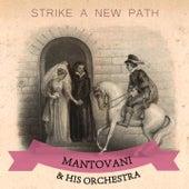 Strike A New Path von Mantovani & His Orchestra