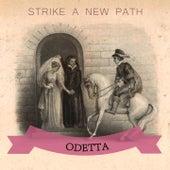 Strike A New Path by Odetta