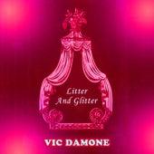 Litter And Glitter von Vic Damone