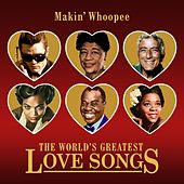 Makin' Whoopee (The World's Greatest Love Songs) de Various Artists