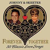 Johnny & Skeeter (Forever Together) 30 Classic Love Songs de Various Artists