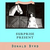 Surprise Present by Donald Byrd