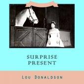 Surprise Present by Lou Donaldson