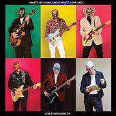 What's So Funny About Peace, Love And Los Straitjackets by Los Straitjackets