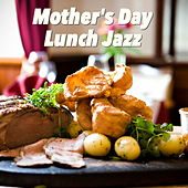 Mother's Day Lunch Jazz de Various Artists