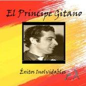 El Principe Gitano - Éxitos Inolvidables by El Principe Gitano