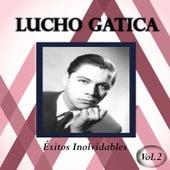 Lucho Gatica - Éxitos Inolvidables, Vol. 2 de Lucho Gatica