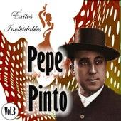 Pepe Pinto - Éxitos Inolvidables, Vol. 3 de Pepe Pinto