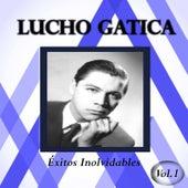 Lucho Gatica - Éxitos Inolvidables, Vol. 1 de Lucho Gatica