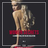 Women Secrets (A Lounge & Chill Out Deluxe Collection), Vol. 2 by Various Artists
