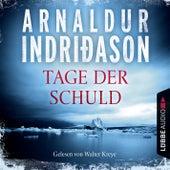Kommissar Erlendur - Tage der Schuld (Gekürzt) von Arnaldur Indriðason