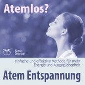 Atemlos? Atem Entspannung - einfache und effektive Methode für mehr Energie und Ausgeglichenheit von Torsten Abrolat