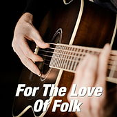 For The Love Of Folk de Various Artists