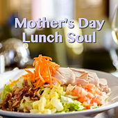 Mother's Day Lunch Soul by Various Artists