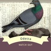 Watch Out by Odetta