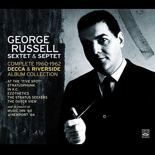 George Russell Sextet & Septet. The Complete 1960-1962 Decca & Riverside Album Collection Plus Two Live Recordings: At Music Inn (1960) And at the Newport Jazz Festival [1964] by George Russell