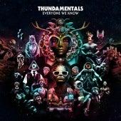 Everyone We Know by Thundamentals
