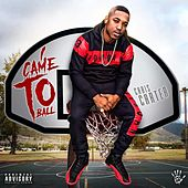 I Came to Ball by Chris Carter