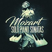 Mozart Solo Piano Sonatas by Various Artists