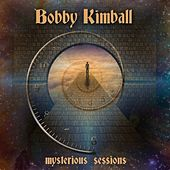 Mysterious Sessions by Bobby Kimball