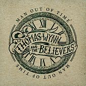 Man Out Of Time by Thomas Wynn and The Believers
