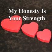 My Honesty Is Your Strength de Various Artists