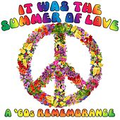 It Was The Summer Of Love: A '60s Remembrance de Various Artists