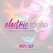 Electric For Life Episode 107 by Various Artists