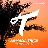 Armada Trice - Miami 2017 by Various Artists