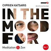 In the Mood for Meditation & Zen, Vol. 1: Pachelbel, Bach, Borodin, Massenet, Strauss, Rachmaninoff... (Classical Piano Hits) by Cyprien Katsaris