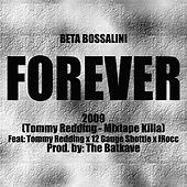 Forever (feat. Tommy Redding, 12 Gauge Shottie & I-Rocc) by Beta Bossalini
