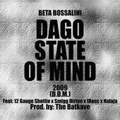 Dago State of Mind (feat. 12 Gauge Shottie, Smigg Dirtee,  I-Rocc & Nalaja) by Beta Bossalini