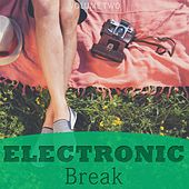 Electronic Break, Vol. 2 (Your Personal Relaxing Beats) by Various Artists